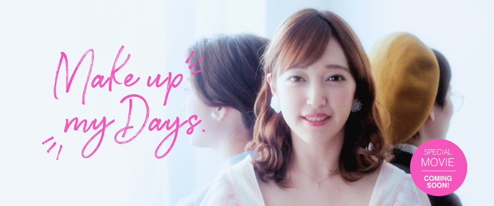 Make up my Days SPECIAL MOVIE COMING SOON!
